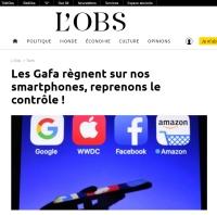 [LObs] Les Gafa règnent sur nos smartphones, reprenons le contrôle !