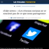 [LeFigaro] «Fake news» : «Les réseaux sociaux ne se soucient pas de ce que nous partageons»