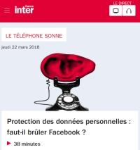 [FranceInter] Protection des données personnelles: faut-il brûler Facebook?