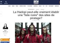 [BfmBusiness] La Hadopi peut-elle vraiment établir une « liste noire » des sites de piratage ?