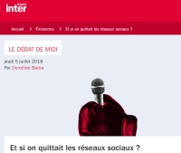 [FranceInter] Et si on quittait les réseaux sociaux?