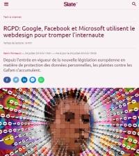 [Slate] RGPD: Google, Facebook et Microsoft utilisent le webdesign pour tromper l'internaute