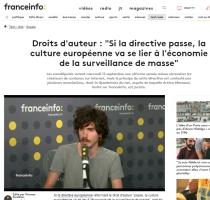 [Francetvinfo] Droits d'auteur : « Si la directive passe, la culture européenne va se lier à l'économie de la surveillance de masse »