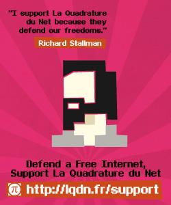 Like Richard Stallman I support La Quadrature du Net. Do you?