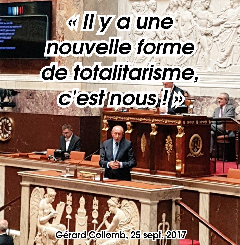 """""""""""Il y a une nouvelle forme de totalitarisme. C'est nous."""" Gérard Collomb, 25 septembre 2017."""""""